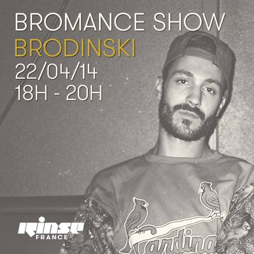Brodinski - Bromance & Friends show on Rinse FM France 2014-04-22