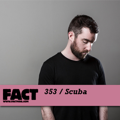 FACT mix 353 by Scuba